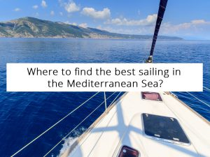 Where to find the best sailing in the Mediterranean Sea?