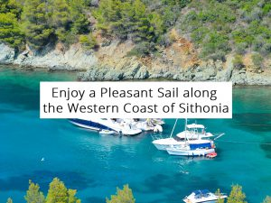Enjoy a Pleasant Sail along the Western Coast of Sithonia