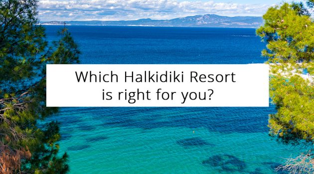 Which Halkidiki Resort is Right for You?