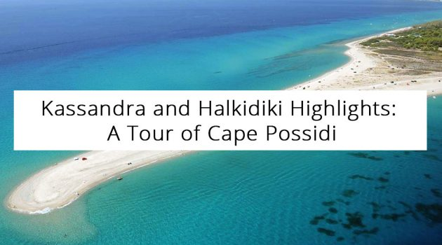 A Tour of Cape Possidi
