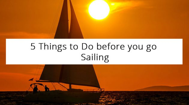 5 Things to Do before You Go Sailing