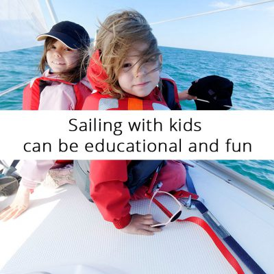 Sailing with Kids Can Be Educational and Fun