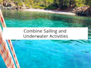 Combine Sailing and Underwater Activities