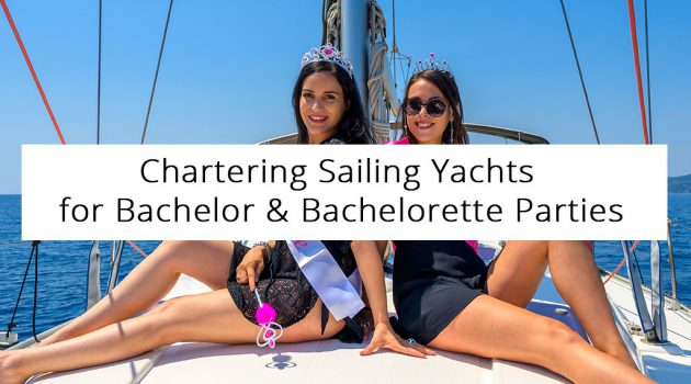 Chartering Sailing Yachts for Bachelor & Bachelorette Parties