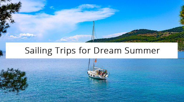 Sailing Trips for Dream Summers in Greece