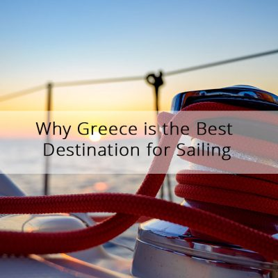 Why Greece is the Best Destination for Sailing