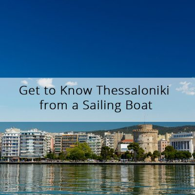 Get to Know Thessaloniki from a Sailing Boat
