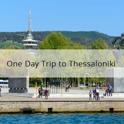 One Day Trip to Thessaloniki