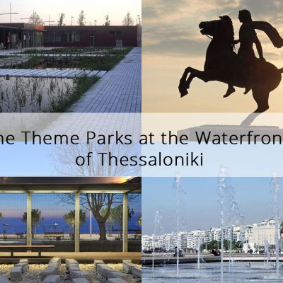The Theme Parks at the Waterfront of Thessaloniki