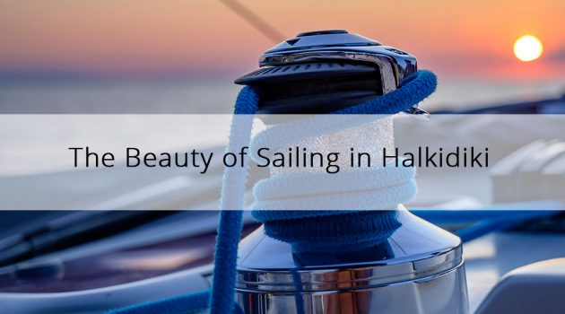The Beauty of Sailing in Halkidiki