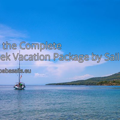 Get the Complete Greek Vacation Package by Sailing