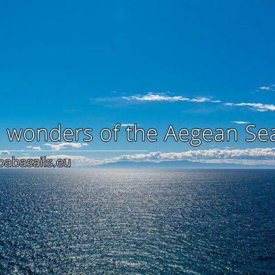 The wonders of the Aegean Sea